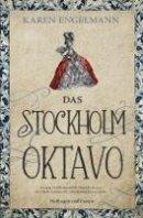 Karen Engelmann: Das Stockholm Oktavo