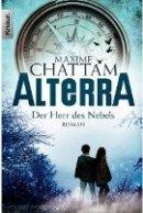 Maxime Chattam: Alterra. Der Herr des Nebels