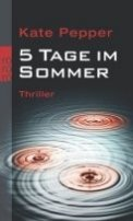 Kate Pepper: 5 Tage im Sommer