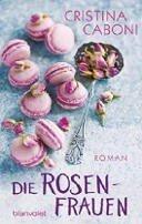 Cristina Caboni: Die Rosenfrauen