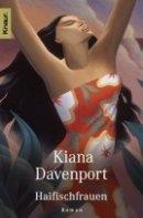 Kiana Davenport: Haifischfrauen