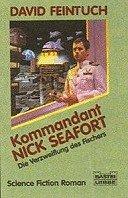 David Feintuch: Kommandant Nick Seafort - Die Verzweiflung des Fischers