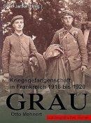Otto Mehnert: GRAU: Kriegsgefangenschaft in Frankreich 1916 bis 1920