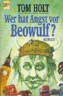 Tom Holt: Wer hat Angst vor Beowulf?