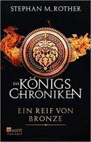 Stephan M. Rother: Die Königschroniken: Ein Reif von Bronze