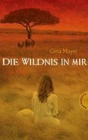 Gina Mayer: Die Wildnis in mir