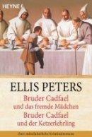 Ellis Peters: Bruder Cadfael und das fremde Mädchen