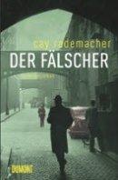 Cay Rademacher: Der Fälscher
