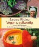 Barbara Rütting: Vegan & vollwertig