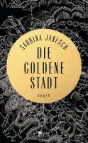 Sabrina Janesch: Die goldene Stadt