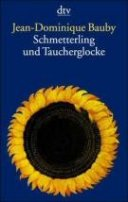 Jean-Dominique Bauby: Schmetterling und Taucherglocke