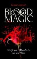 Tessa Gratton: Blood Magic - Weiß wie Mondlicht, rot wie Blut
