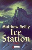 Matthew Reilly: Ice Station