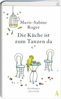 Marie-Sabine Roger: Die Küche ist zum Tanzen da