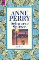 Anne Perry: Schwarze Spitzen