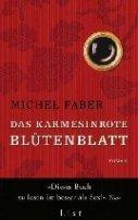 Michel Faber: Das karmesinrote Blütenblatt