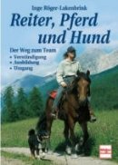 Inge Röger-Lakenbrink: Reiter, Pferd und Hund