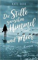 Kati Seck: Die Stille zwischen Himmel und Meer