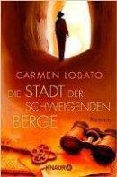 Carmen Lobato: Die Stadt der schweigenden Berge