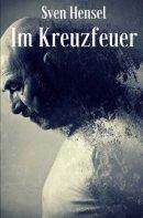 Sven Hensel: Im Kreuzfeuer