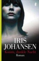 Iris Johansen: Komm, dunkle Nacht