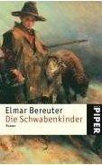 Elmar Bereuter: Die Schwabenkinder: Die Geschichte des Kaspanaze