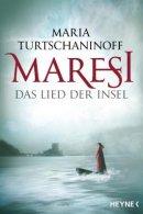 Maria Turtschaninoff: Maresi: Das Lied der Insel
