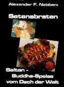 Alexander F. Nabben: Seitan - Buddha-Speise vom Dach der Welt