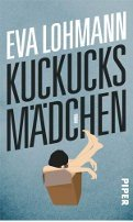 Eva Lohmann: Kuckucksmädchen