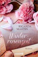 Ricarda Martin: Winterrosenzeit