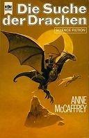 Anne McCaffrey: Die Suche der Drachen