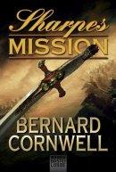 Bernard Cornwell: Sharpes Mission