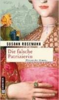 Susann Rosemann: Die falsche Patrizierin