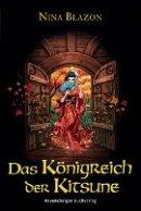 Nina Blazon: Das Königreich der Kitsune