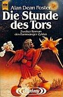 Alan Dean Foster: Die Stunde des Tors