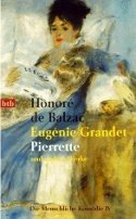 Honoré de Balzac: Eugénie Grandet - Pierrette und andere Werke