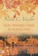 Nicole C. Vosseler: Der Himmel über Darjeeling