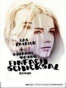 Cat Patrick, Suzanne Young: Einfach Schicksal