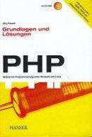 Jörg Krause: PHP Grundlagen und Lösungen