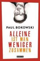Paul Bokowski: Alleine ist man weniger zusammen