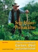 Sepp Holzer: Sepp Holzers Permakultur