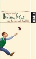 François Lelord: Hectors Reise oder die Suche nach dem Glück