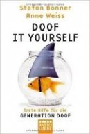 Anne Weiss, Stefan Bonner: Doof it yourself