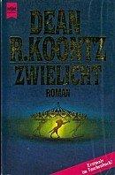 Dean Koontz: Zwielicht