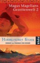 Hadmar von Wieser: Himmlisches Feuer