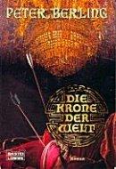 Peter Berling: Die Krone der Welt