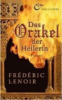Frédéric Lenoir: Das Orakel der Heilerin