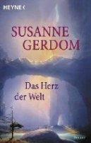 Susanne Gerdom: Das Herz der Welt