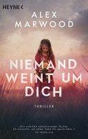 Alex Marwood: Niemand weint um dich