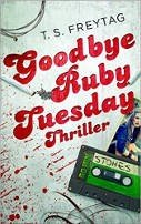 T. S. Freytag: Goodbye Ruby Tuesday